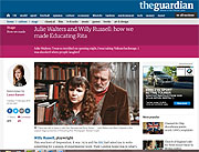 The Guardian newpaper: Willy Russell and Julie Walters: How we made Educating Rita